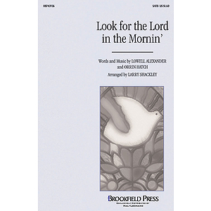 Look for the Lord in the Mornin'