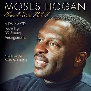 Moses Hogan Choral Series 2002