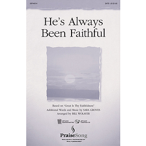 He's Always Been Faithful