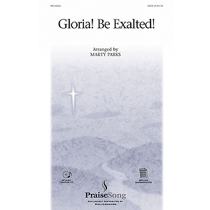 Gloria! Be Exalted!