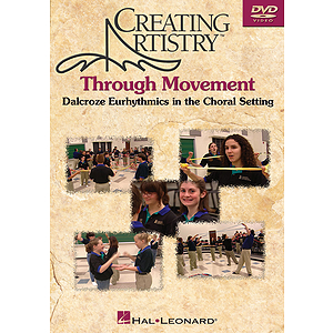 Creating Artistry Through Movement (DVD)