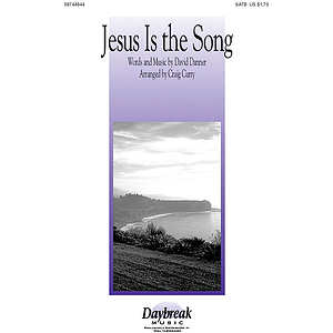 Jesus Is the Song