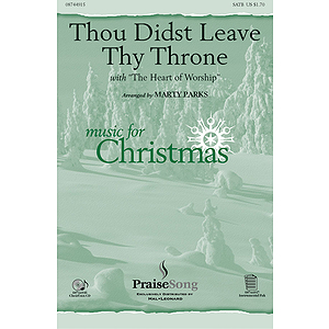 Thou Didst Leave Thy Throne/Heart of Worship