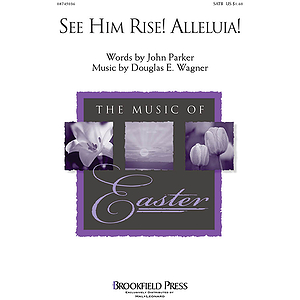 See Him Rise! Alleluia!
