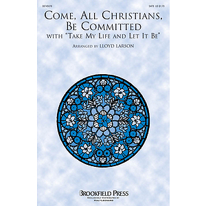 Come, All Christians, Be Committed
