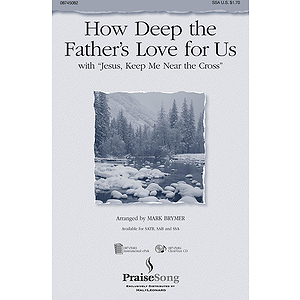How Deep the Father's Love For Us (with Jesus Keep Me Near the Cross)