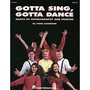 Gotta Sing, Gotta Dance: Basics of Choreography and Staging