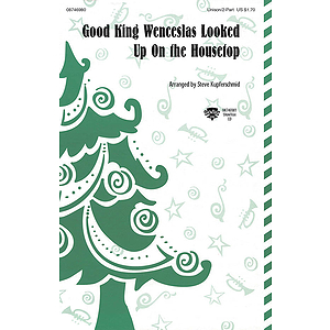 Good King Wenceslas Looked Up on the Housetop