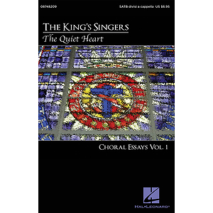 The Quiet Heart: Choral Essays Volume 1