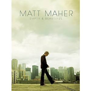 Matt Maher - Empty & Beautiful