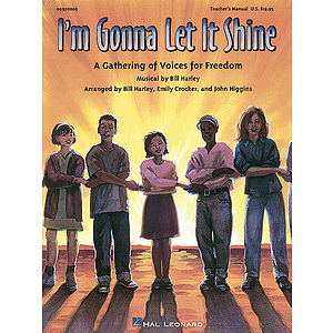 I'm Gonna Let It Shine - A Gathering of Voices for Freedom (Musical)