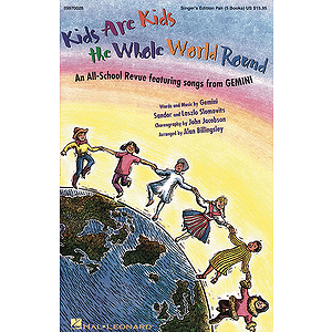 Kids Are Kids the Whole World Round (Musical by GEMINI)