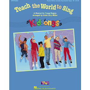 Teach the World to Sing (A KidSongs Musical)