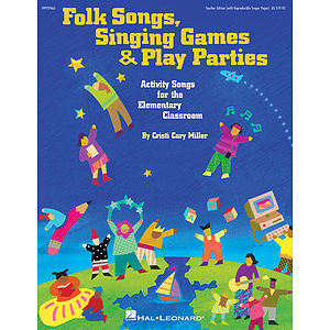 Folk Songs, Singing Games & Play Parties (Collection)