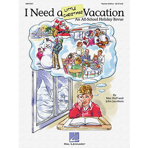 I Need a Little Christmas Vacation (Musical)