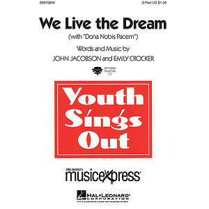 We Live the Dream (with Dona Nobis Pacem) - 2-Part