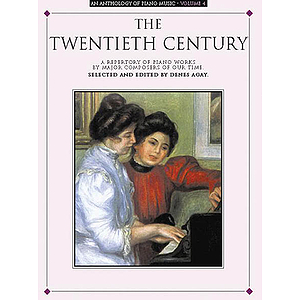 An Anthology of Piano Music Volume 4: The Twentieth Century