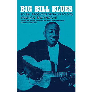 Big Bill Blues - Big Bill Broonzy's Story