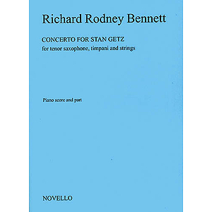 Richard Rodney Bennett: Concerto For Stan Getz (Saxophone/Piano)