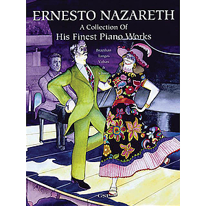 Ernesto Nazareth - A Collection of His Finest Piano Works