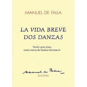 Manuel De Falla: La Vida Breve Dos Danzas