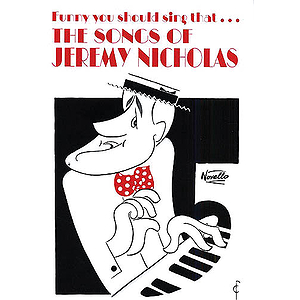 Funny You Should Sing That... The Songs of Jeremy Nicholas