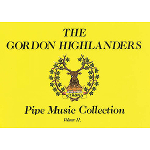 The Gordon Highlanders Pipe Music Collection - Volume 2