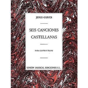 Jesus Guridi: Seis Canciones Castellanas
