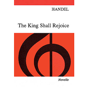 Handel: The King Shall Rejoice
