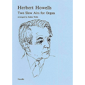 Herbert Howells: Two Slow Airs For Organ