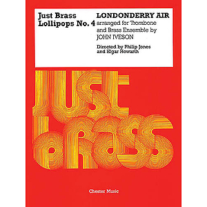 Londonderry Air (Arr. John Iveson)- Just Brass Lollipops No.4