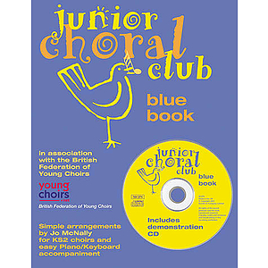 Junior Choral Club Book 1: Blue Book