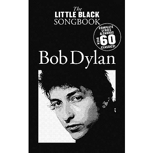 The Little Black Songbook of Bob Dylan