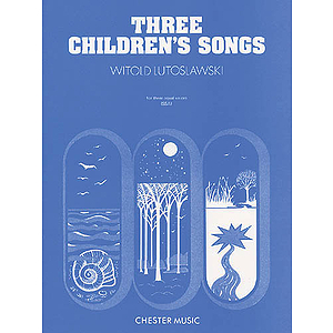 Witold Lutoslawski: Three ChildrenÆs Songs