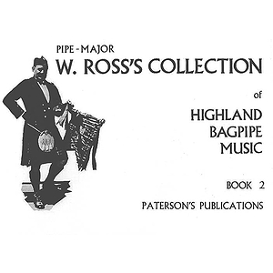 W. Ross's Collection of Highland Bagpipe Music - Book 2