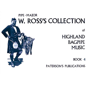 W. Ross's Collection of Highland Bagpipe Music - Book 4