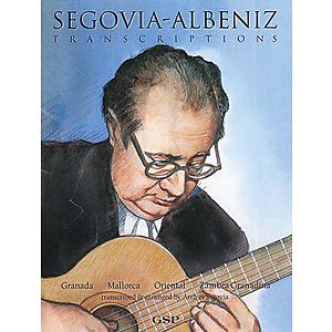 Albéniz Transcriptions by Segovia