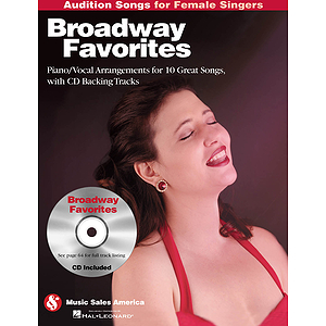 Broadway Favorites - Audition Songs for Female Singers