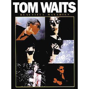 Tom Waits - Beautiful Maladies