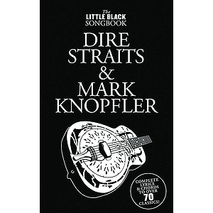 Dire Straits & Mark Knopfler - Little Black Songbook