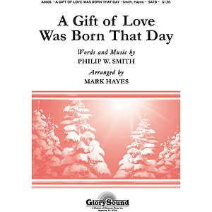 A Gift Of Love Was Born That Day