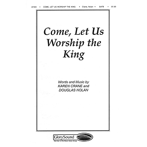 Come Let Us Worship the King
