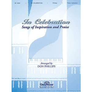 In Celebration: Songs of Inspiration and Praise Piano Collection
