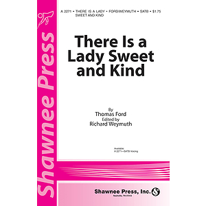 There Is a Lady Sweet and Kind SATB, unaccompanied