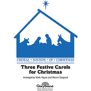 Three Festive Carols for Christmas SATB
