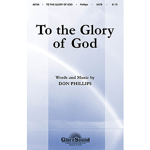 To The Glory Of God