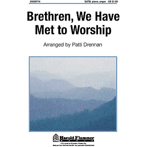 Brethren We Have Met to Worship