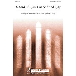 O Lord, You Are Our God and King