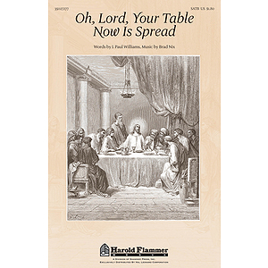 Oh, Lord, Your Table Now Is Spread