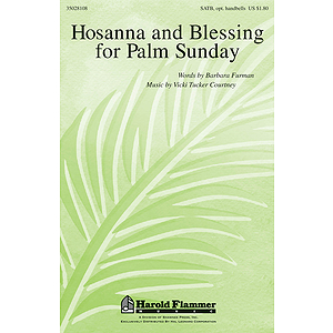 Hosanna and Blessing for Palm Sunday